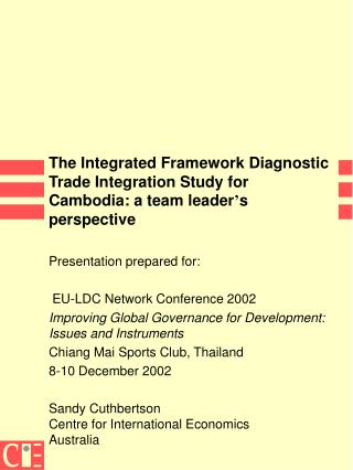 The Integrated Framework Diagnostic Trade Integration Study for Cambodia: a team leader s perspective