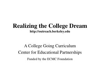 Realizing the College Dream outreach.berkeley