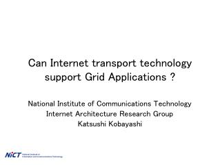 Can Internet transport technology support Grid Applications