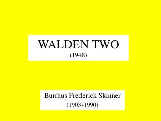 WALDEN TWO 1948