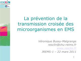 V ronique Bussy-Malgrange resclinchu-reims.fr resclin.fr JREMS-1   22 mars 2011