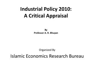 Industrial Policy 2010:  A Critical Appraisal