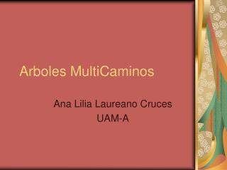 Arboles MultiCaminos