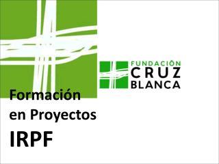 Formaci n en Proyectos  IRPF
