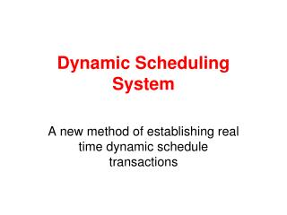 Dynamic Scheduling System