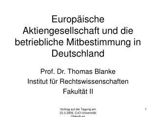 Europ ische Aktiengesellschaft und die betriebliche Mitbestimmung in Deutschland