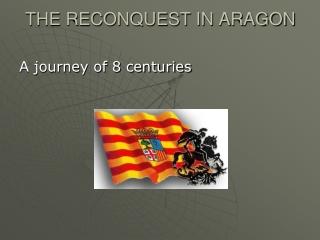 LA RECONQUISTA EN ARAG N