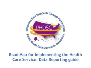 Road Map for Implementing the Health Care Service: Data Reporting guide