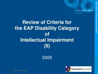 Review of Criteria for the EAP Disability Category  of Intellectual Impairment II