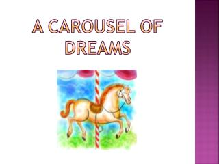 A carousel of dreams