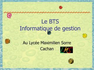 Le BTS  Informatique de gestion