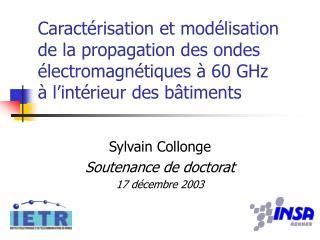 Caract risation et mod lisation de la propagation des ondes  lectromagn tiques   60 GHz   l int rieur des b timents