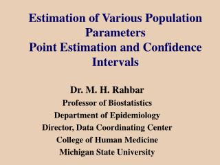 Estimation of Various Population Parameters Point Estimation and Confidence Intervals