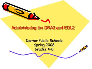 Administering the DRA2 and EDL2