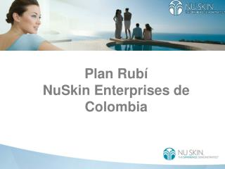 Plan Rub  NuSkin Enterprises de Colombia