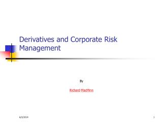 Derivatives and Corporate Risk Management