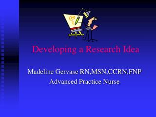Developing a Research Idea