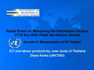 Global Event on Measuring the Information Society, 27-29 May 2008, Palais des Nations, Geneva    Session 4: Measurement