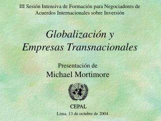 III Sesi n Intensiva de Formaci n para Negociadores de  Acuerdos Internacionales sobre Inversi n  Globalizaci n y  Empre
