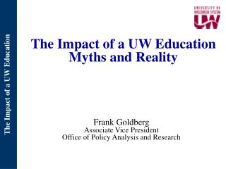 The Impact of a UW Education Myths and Reality