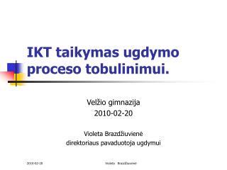 IKT taikymas ugdymo proceso tobulinimui.