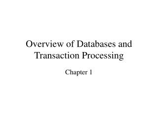 Overview of Databases and Transaction Processing