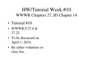 Tutorial 10 WWWR  27.6  27.22 To be discussed on April 3, 2012. By either volunteer or class list.