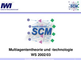 Multiagententheorie und -technologie  WS 2002