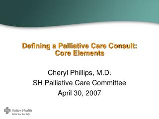 Defining a Palliative Care Consult: Core Elements