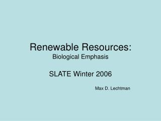Renewable Resources: Biological Emphasis