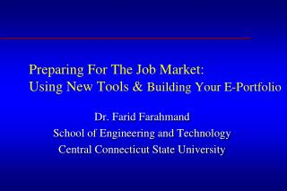 Preparing For The Job Market: Using New Tools  Building Your E-Portfolio