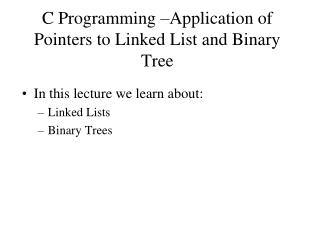 C Programming  Application of Pointers to Linked List and Binary Tree