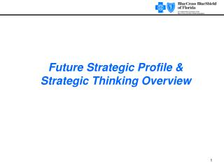Future Strategic Profile  Strategic Thinking Overview