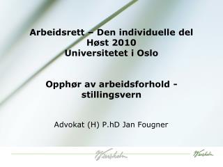 Arbeidsrett   Den individuelle del H st 2010 Universitetet i Oslo   Opph r av arbeidsforhold - stillingsvern