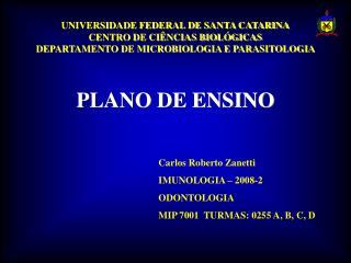 UNIVERSIDADE FEDERAL DE SANTA CATARINA CENTRO DE CI NCIAS BIOL GICAS DEPARTAMENTO DE MICROBIOLOGIA E PARASITOLOGIA