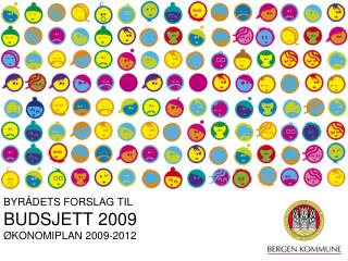 BYR DETS FORSLAG TIL BUDSJETT 2009   KONOMIPLAN 2009-2012