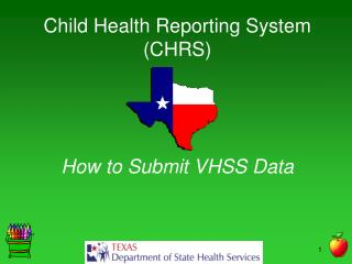Child Health Reporting System CHRS     How to Submit VHSS Data
