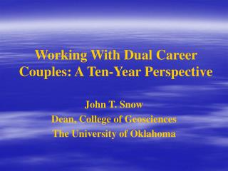Working With Dual Career Couples: A Ten-Year Perspective