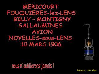 MERICOURT   FOUQUIERES-lez-LENS   BILLY - MONTIGNY SALLAUMINES   AVION  NOYELLES-sous-LENS   10 MARS 1906