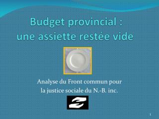 Budget provincial : une assiette rest e vide