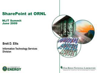 SharePoint at ORNL  NLIT Summit June 2009