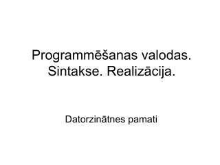 Programme anas valodas. Sintakse. Realizacija.