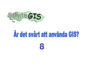r det sv rt att anv nda GIS
