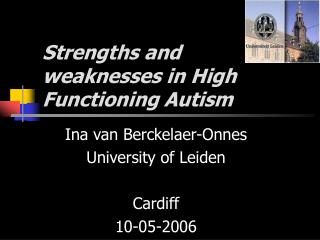 Strengths and  weaknesses in High Functioning Autism