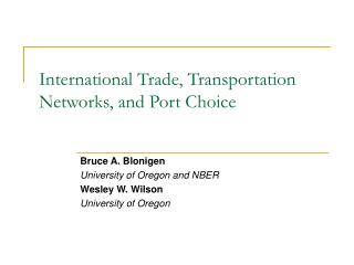 International Trade, Transportation Networks, and Port Choice