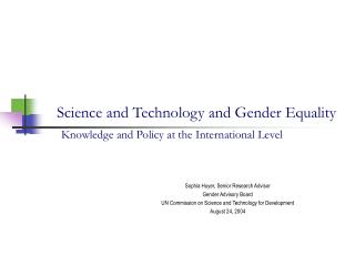 Science and Technology and Gender Equality  Knowledge and Policy at the International Level