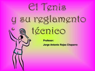 El Tenis  y su reglamento t cnico