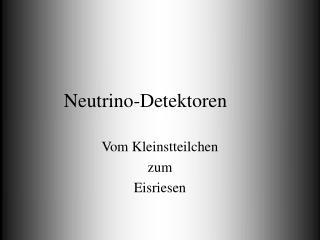 Neutrino-Detektoren