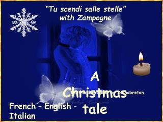 Tu scendi salle stelle      with Zampogne