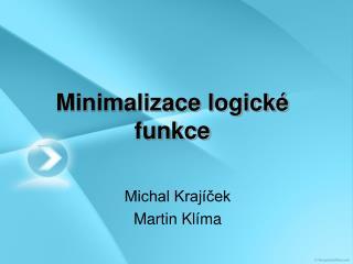 Minimalizace logick  funkce